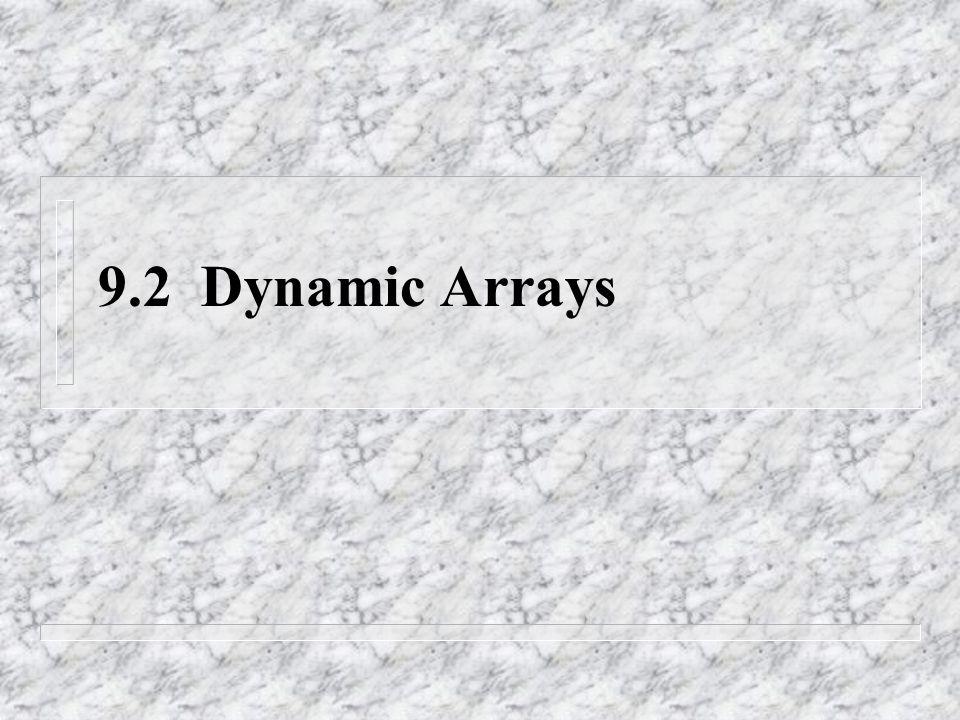 9.2 Dynamic Arrays