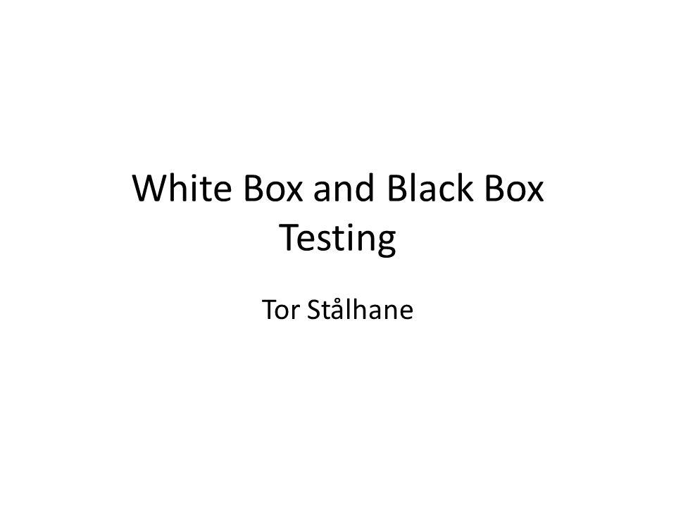 White Box and Black Box Testing Tor Stålhane