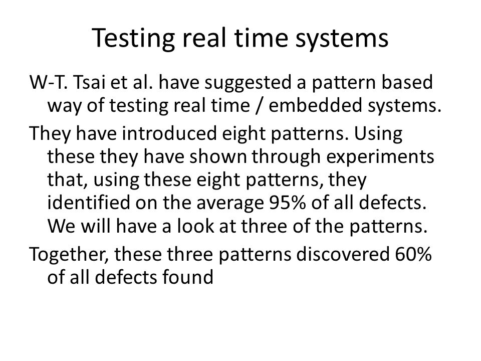 Testing real time systems W-T. Tsai et al.