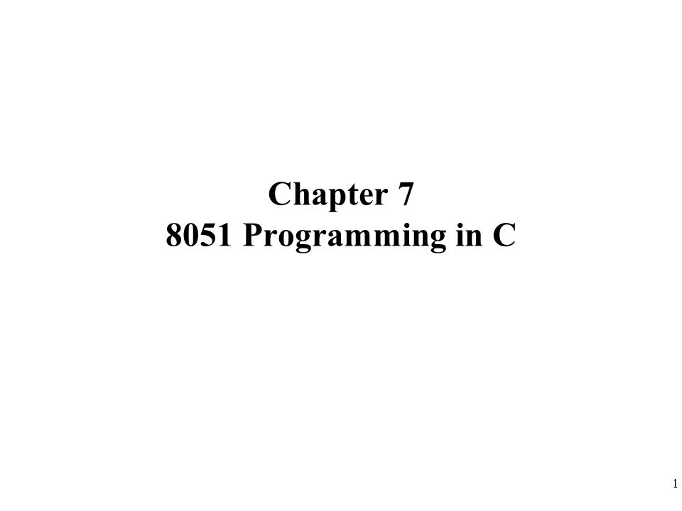 12 Example 7-2 (unsigned char) Write an 8051 C program to send hex values for ASCII characters of 0,1,2,3,4,5,A,B,C, and D to port P1.
