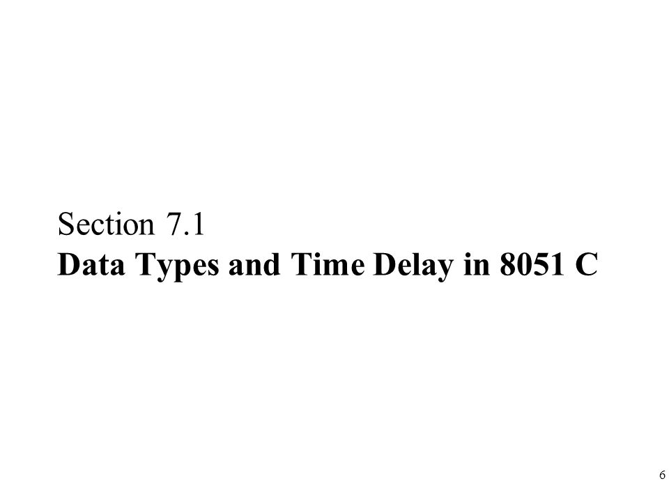 17 Time Delay Three factors that can affect the accuracy of the time delay: –Crystal frequency of 8051 system –8051 machine cycle timing –Compiler used for 8051 C