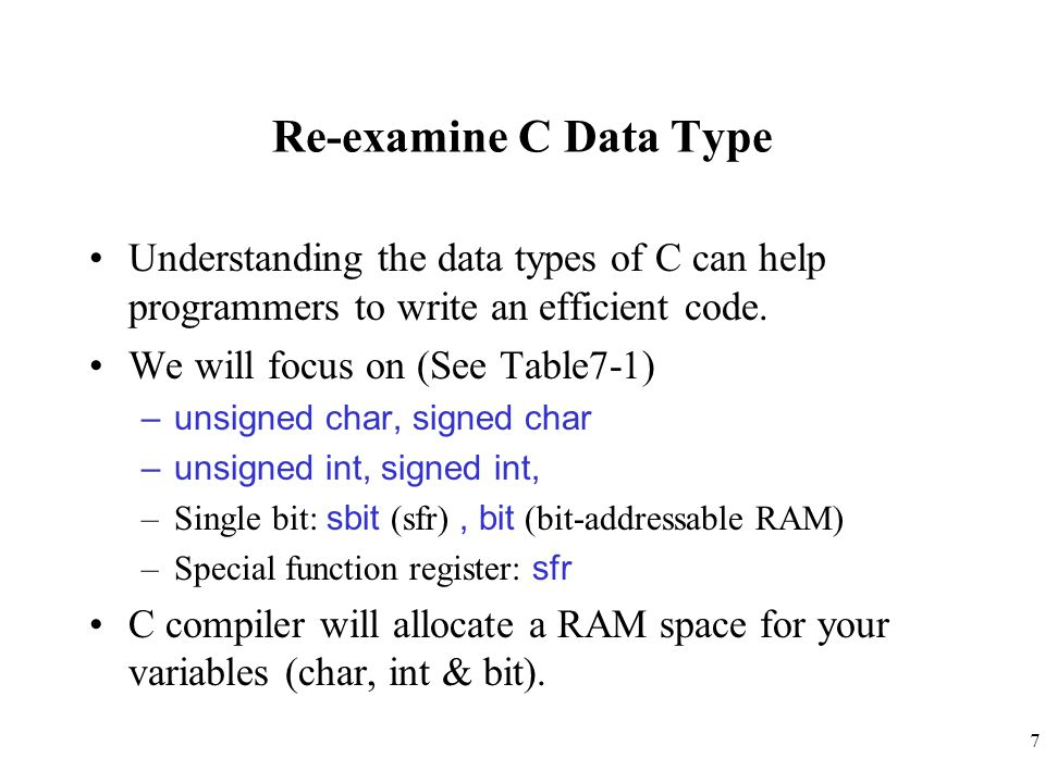 8 Table 7-1. Some Widely Used Data Types for 8051 C