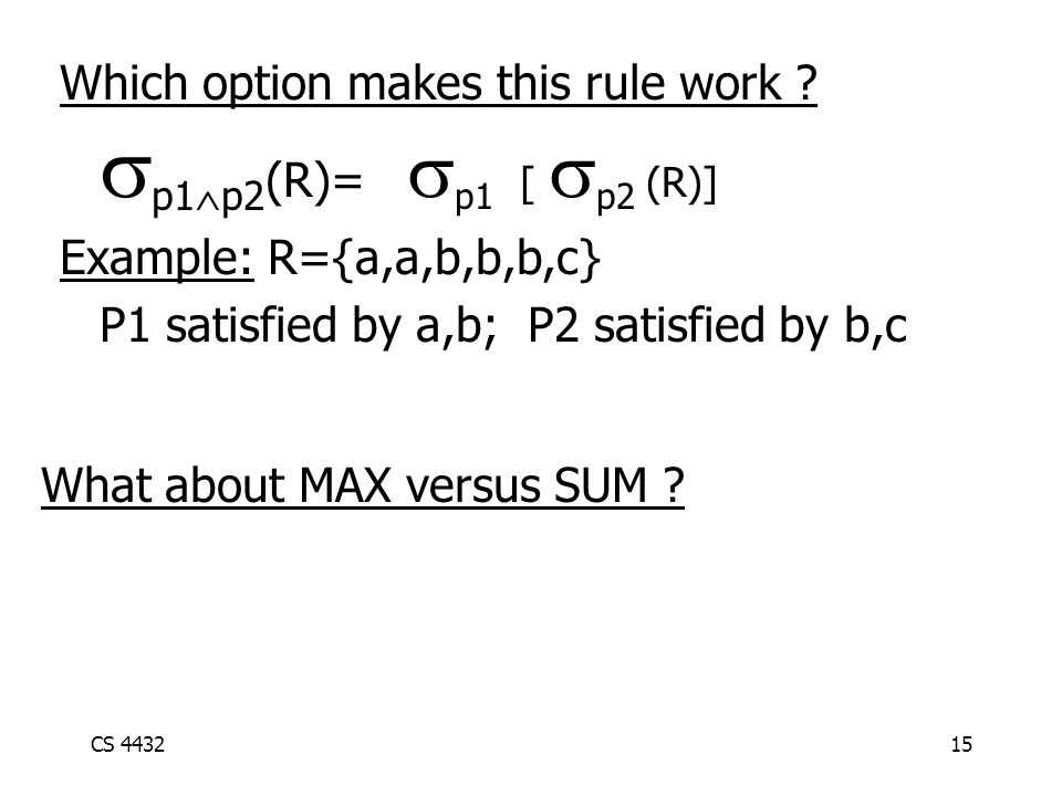 CS 443215 Which option makes this rule work .