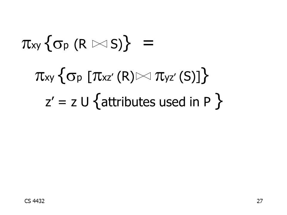 CS 443227  xy {  p (R S) } =  xy {  p [  xz' (R)  yz' (S)] } z' = z U { attributes used in P }