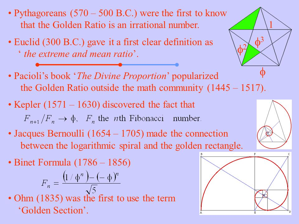 intr o 1 f f3f3 f2f2 Pythagoreans (570 – 500 B.C.) were the first to know that the Golden Ratio is an irrational number.