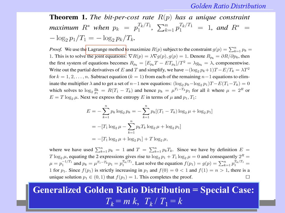 Bit rate Golden Ratio Distribution Generalized Golden Ratio Distribution = Special Case: T k = m k, T k / T 1 = k
