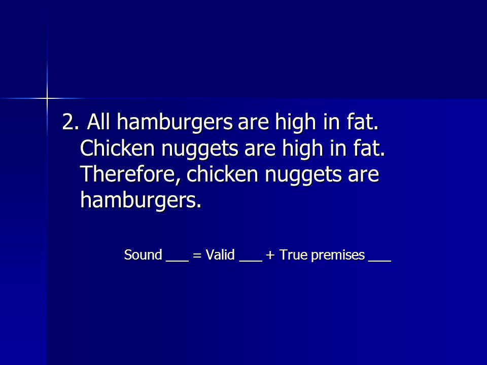 2. All hamburgers are high in fat. Chicken nuggets are high in fat.