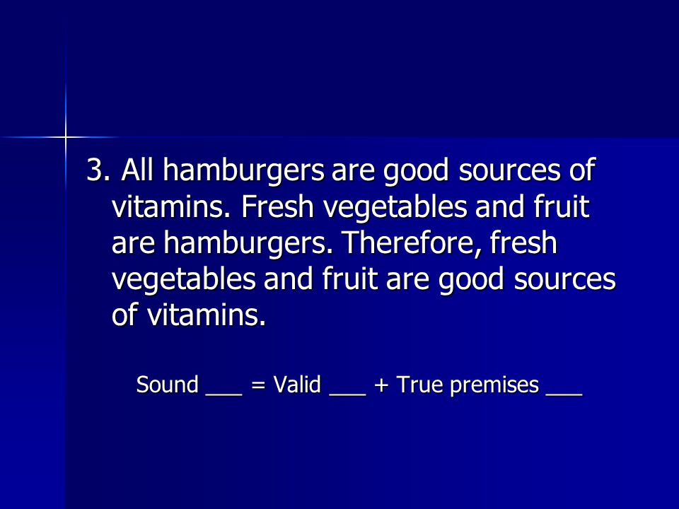 3. All hamburgers are good sources of vitamins. Fresh vegetables and fruit are hamburgers.