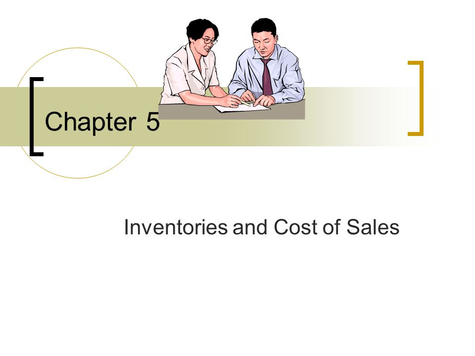 Chapter 5 Inventories and Cost of Sales
