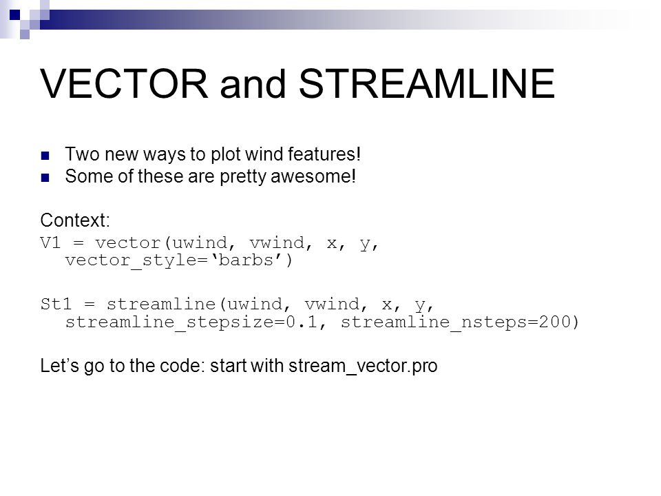 VECTOR and STREAMLINE Two new ways to plot wind features.