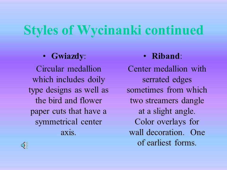 Styles of Wycinanki Kurpie Cut: symmetrical design cut from a single piece of colored paper folded one time.
