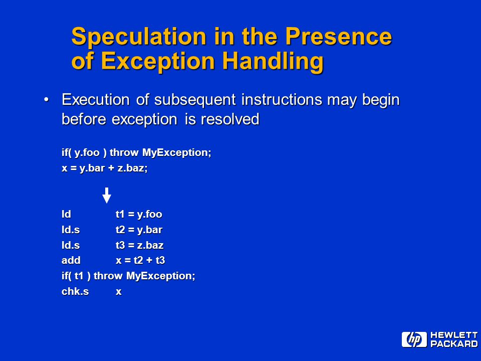 Speculation in the Presence of Exception Handling Execution of subsequent instructions may begin before exception is resolvedExecution of subsequent i