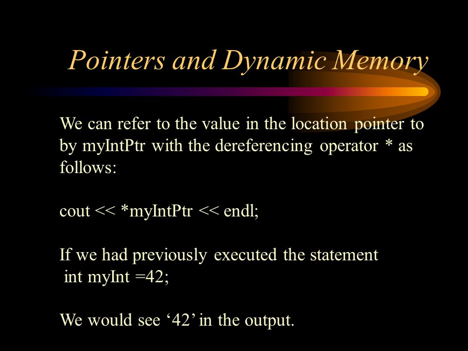 Pointers and Dynamic Memory DynamicClass::DynamicClass (const DynamicClass& oldClass) { data = new Item[someSize]; for (int i=0; i < oldClass.currentSize; i++) { data[i] = oldClass[i]; }