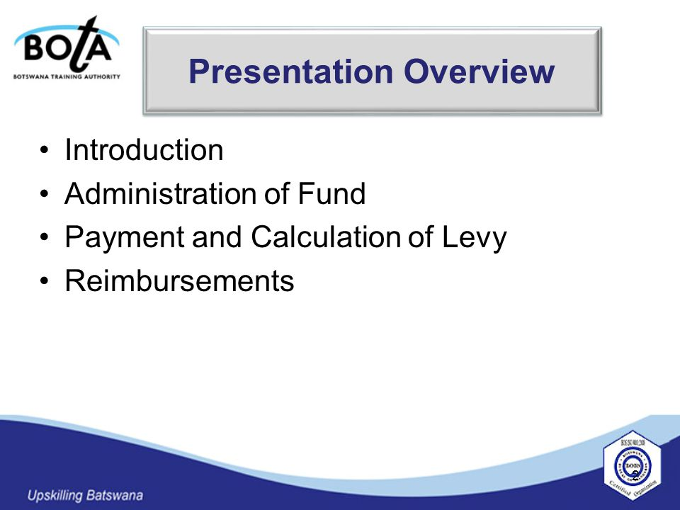 Introduction Administration of Fund Payment and Calculation of Levy Reimbursements 2 Presentation Overview