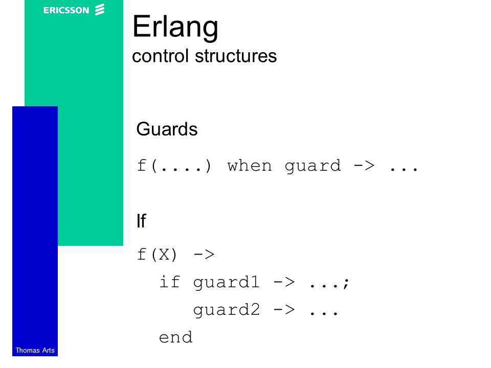 Thomas Arts Erlang control structures Guards f(....) when guard ->...
