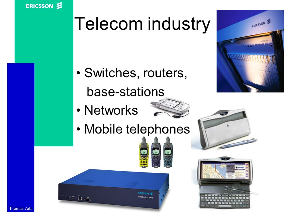 Thomas Arts Telecom industry Switches, routers, base-stations Networks Mobile telephones