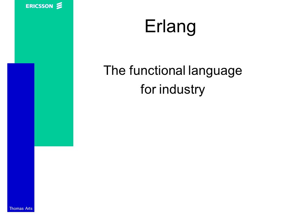 Thomas Arts Erlang The functional language for industry