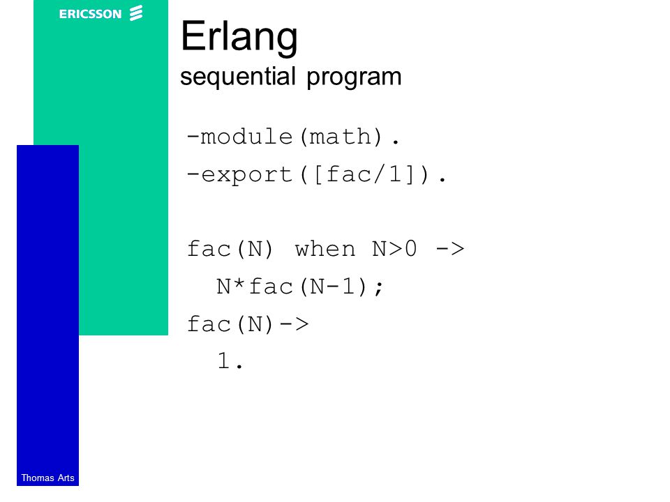 Erlang sequential program Thomas Arts -module(math).