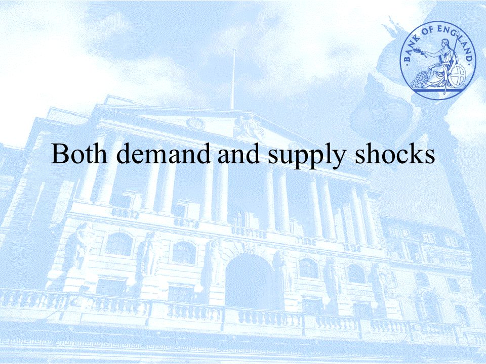 Both demand and supply shocks