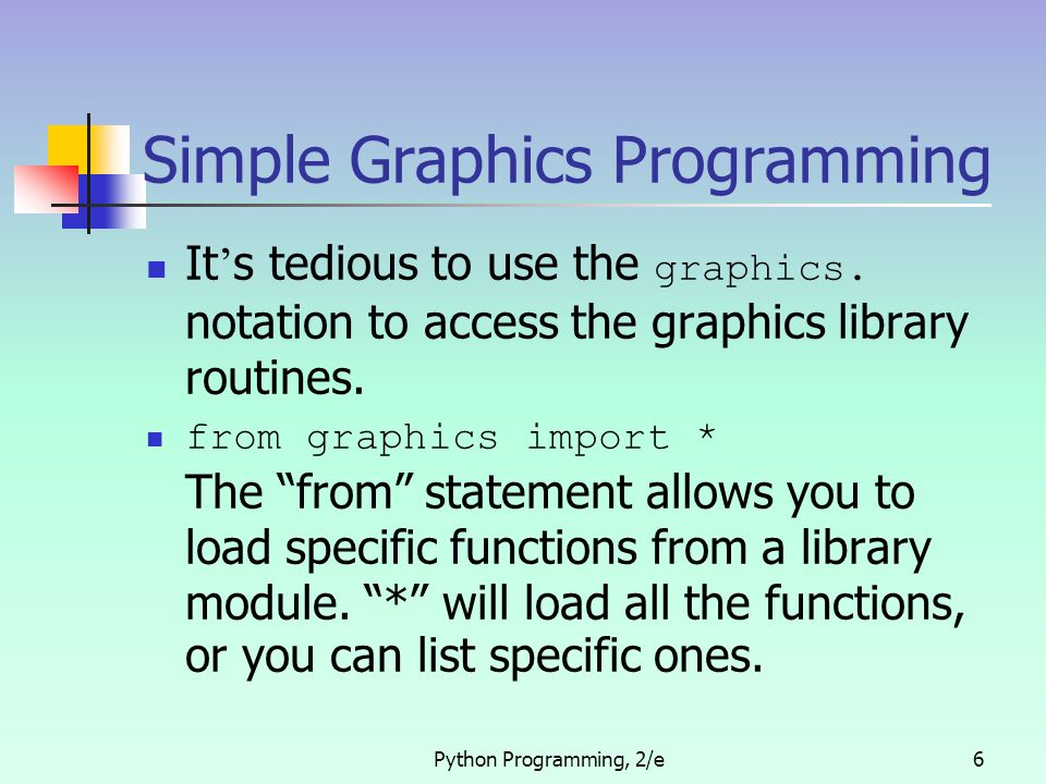 Python Programming, 2/e17 Lines We can interpret lines as a series of points connecting the origin point to the destination point in one direction in a single dimension.