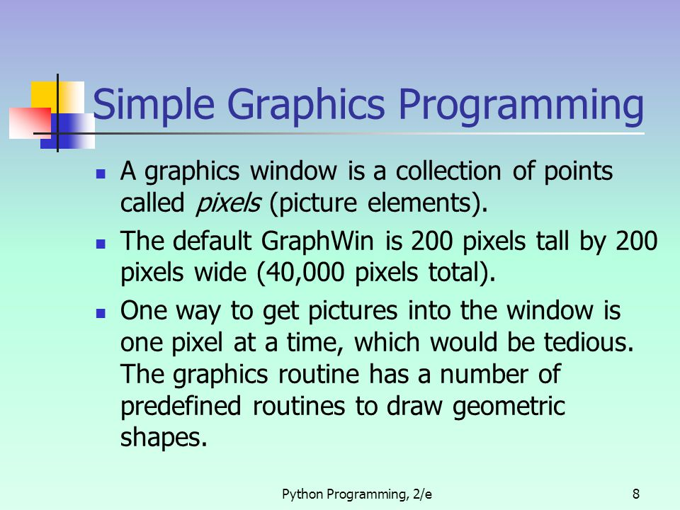 Python Programming, 2/e9 Point The simplest object is the Point.