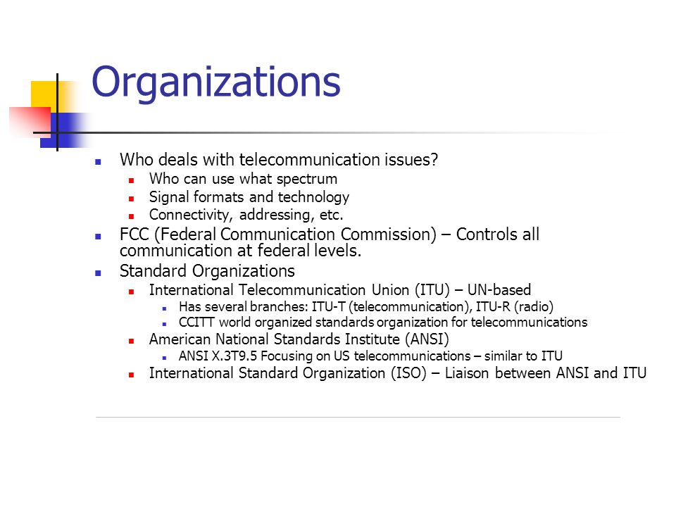 Organizations Who deals with telecommunication issues.