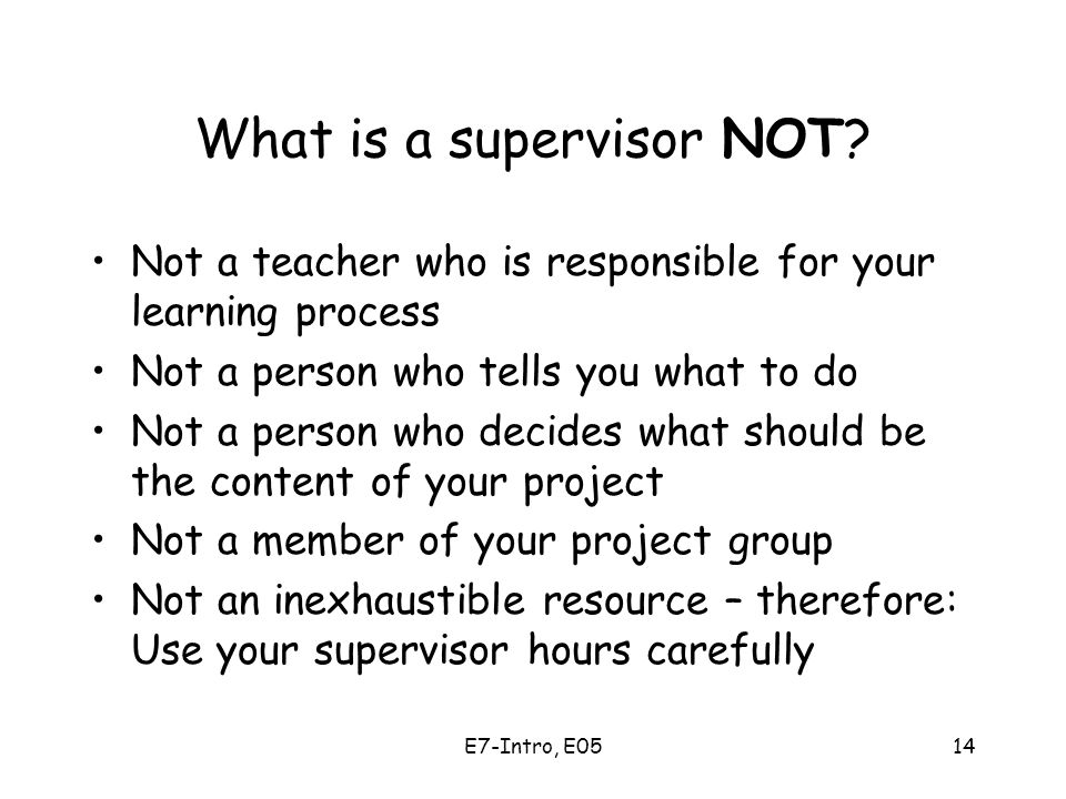 E7-Intro, E0514 What is a supervisor NOT.