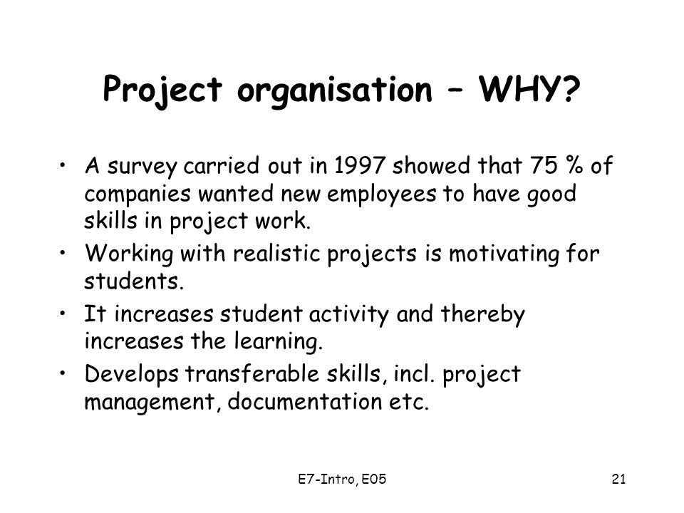 E7-Intro, E0521 Project organisation – WHY.