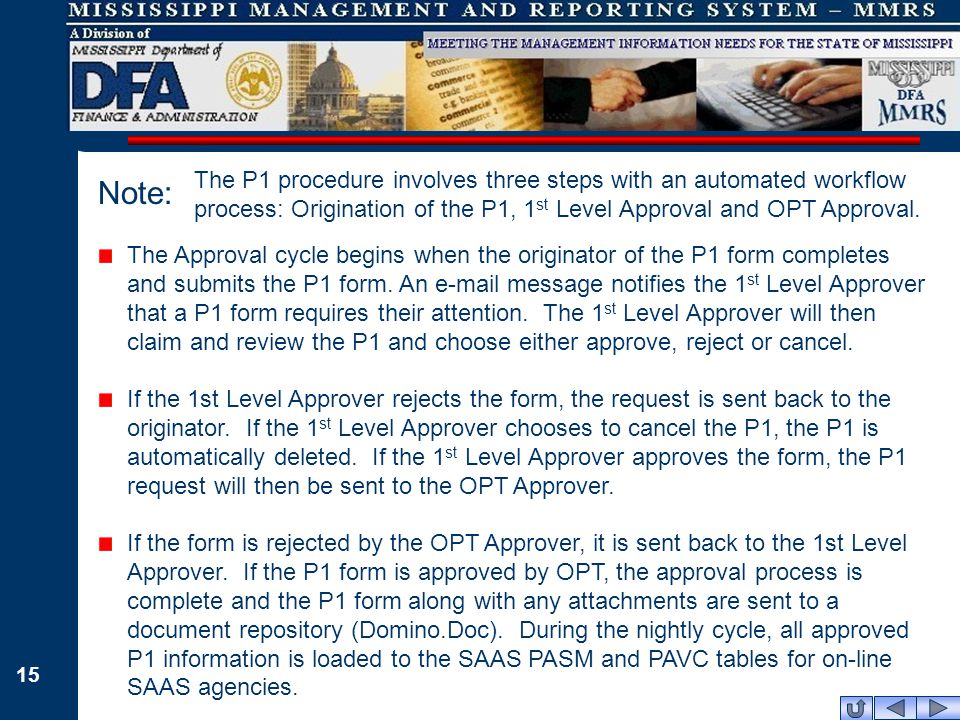 15 The Approval cycle begins when the originator of the P1 form completes and submits the P1 form.
