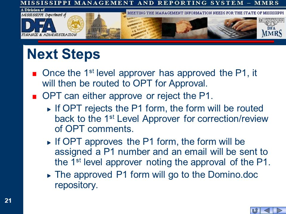 21 Next Steps Once the 1 st level approver has approved the P1, it will then be routed to OPT for Approval.