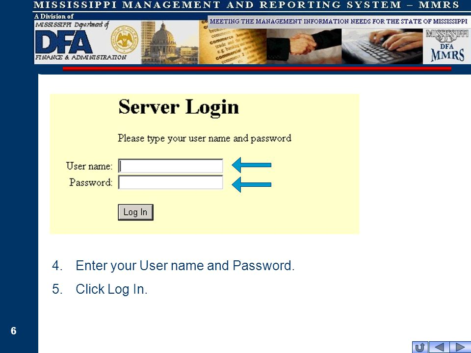 6 4.Enter your User name and Password. 5.Click Log In.