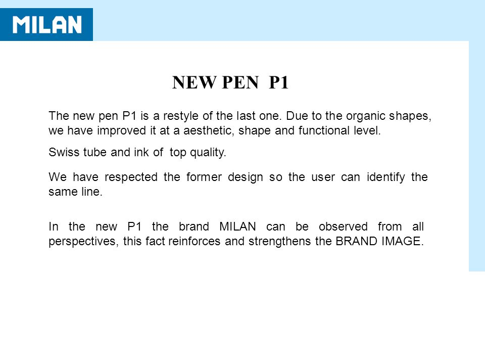 NEW PEN P1 The new pen P1 is a restyle of the last one.