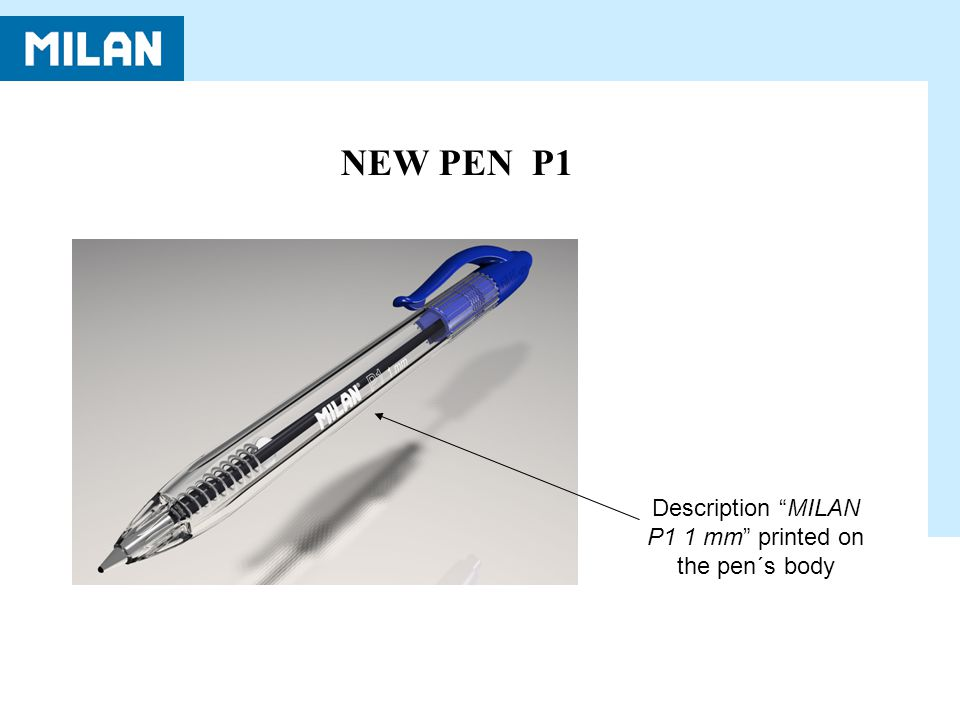 NEW PEN P1 Description MILAN P1 1 mm printed on the pen´s body