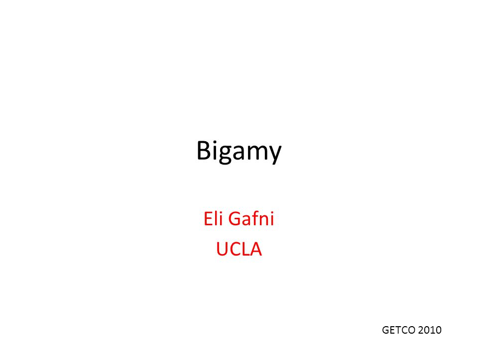 Bigamy Eli Gafni UCLA GETCO 2010