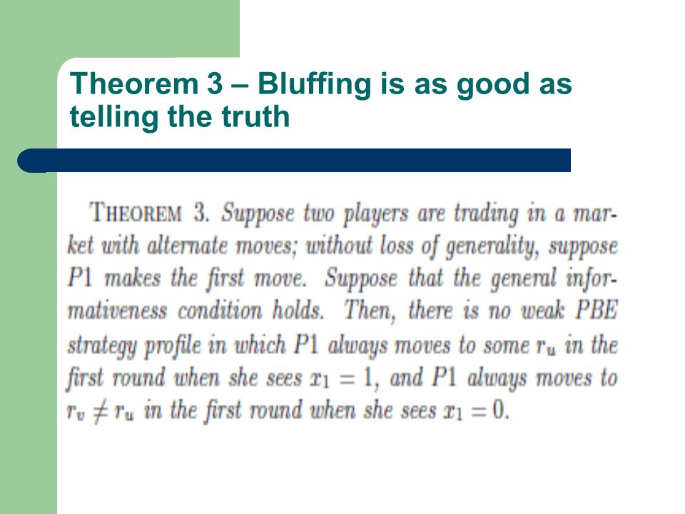 Theorem 3 – Bluffing is as good as telling the truth