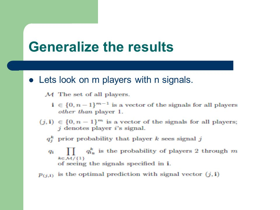Generalize the results Lets look on m players with n signals.