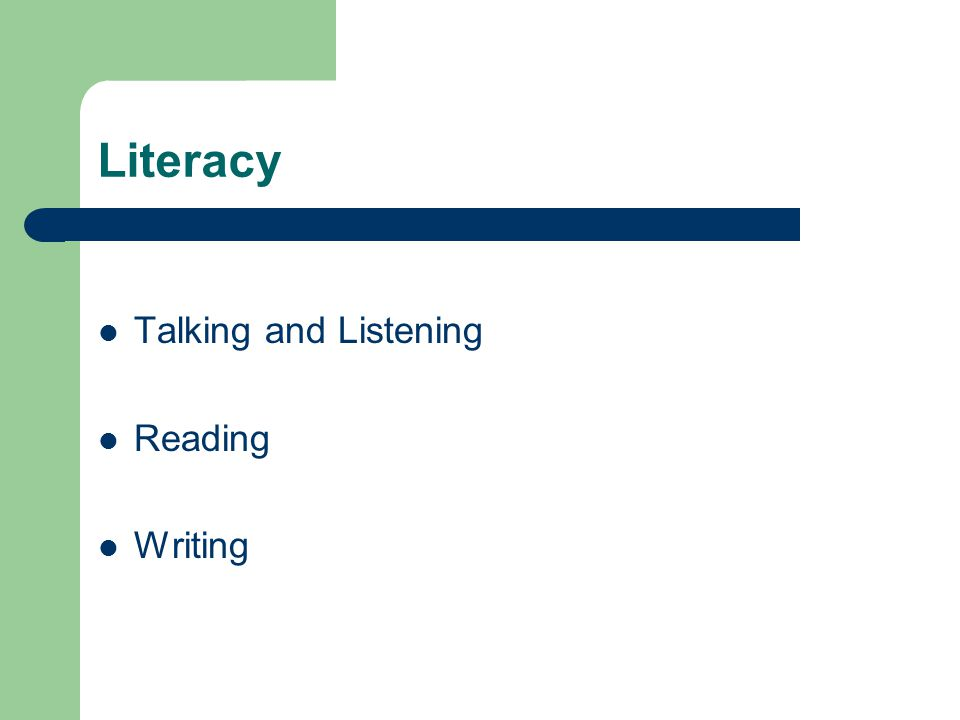 Literacy Talking and Listening Reading Writing