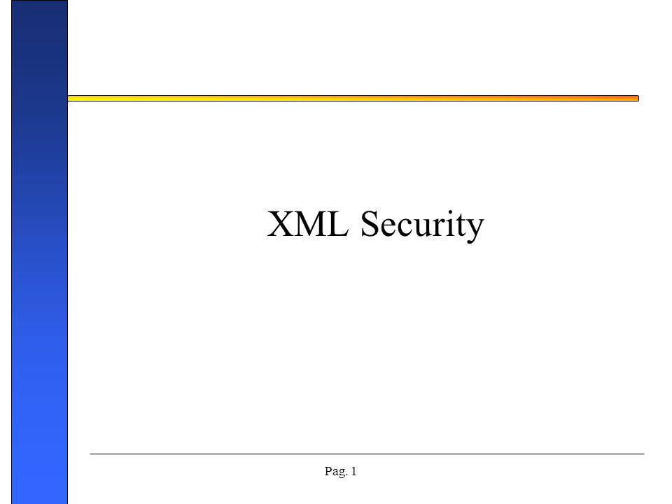 Pag. 1 XML Security