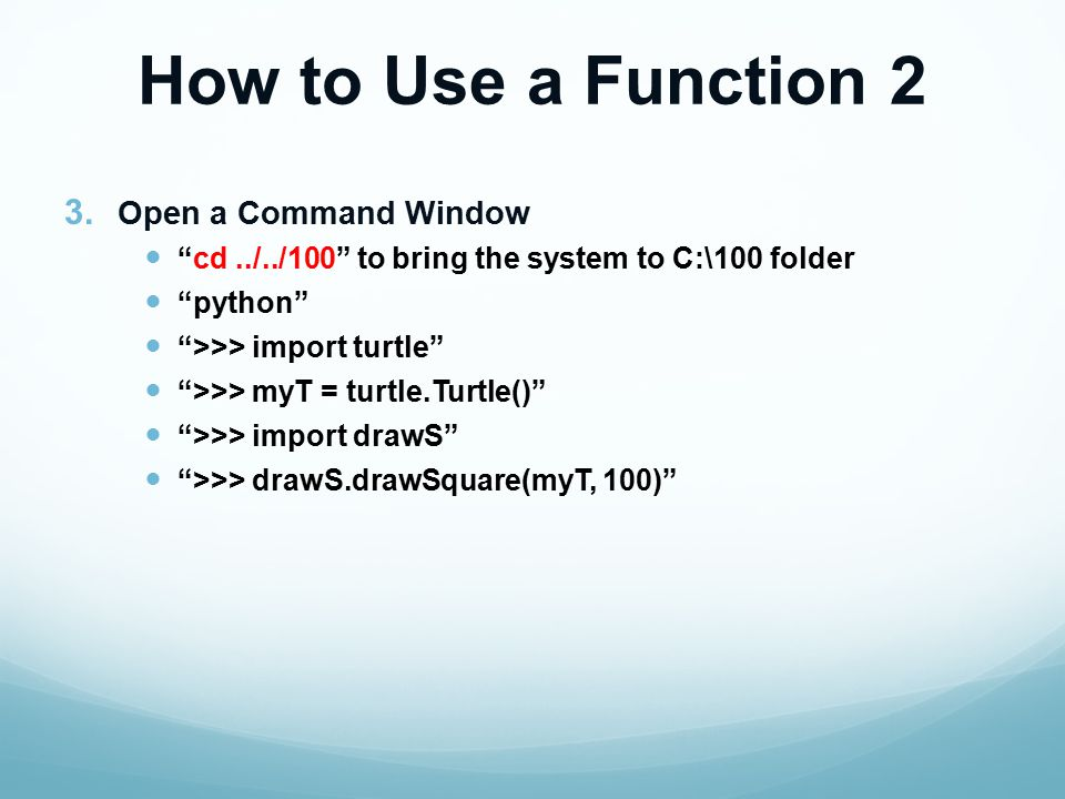 How to Use a Function 2 3.