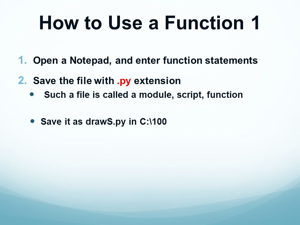 How to Use a Function 1 1. Open a Notepad, and enter function statements 2.