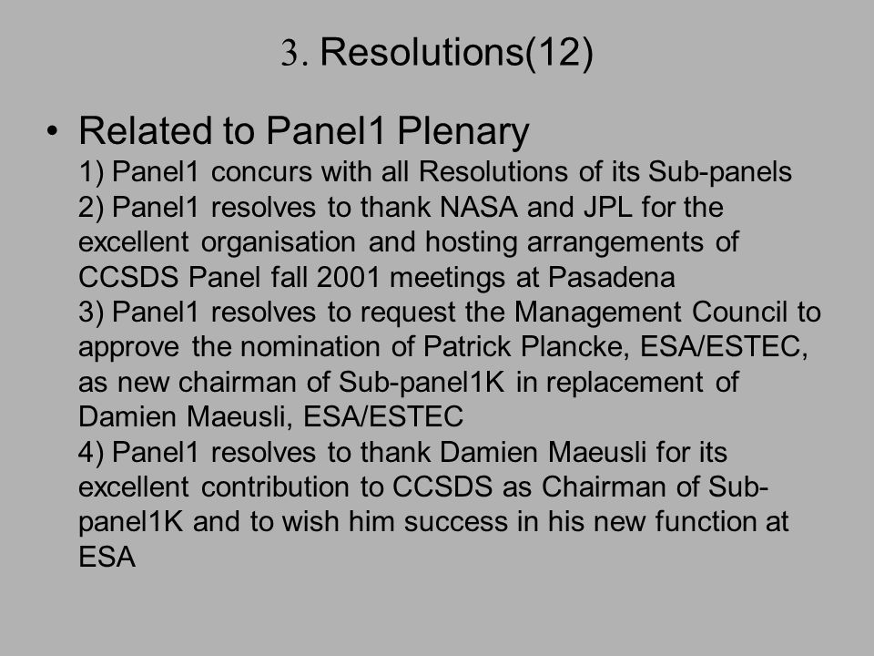 3. Resolutions(12) Related to Panel1 Plenary 1) Panel1 concurs with all Resolutions of its Sub-panels 2) Panel1 resolves to thank NASA and JPL for the