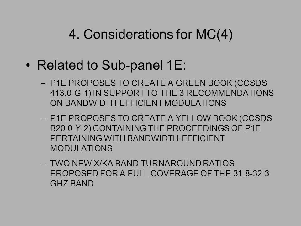 4. Considerations for MC(4) Related to Sub-panel 1E: –P1E PROPOSES TO CREATE A GREEN BOOK (CCSDS 413.0-G-1) IN SUPPORT TO THE 3 RECOMMENDATIONS ON BAN