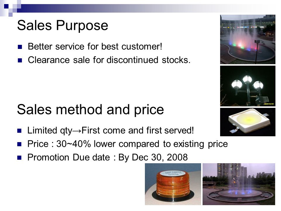 Sales Purpose Better service for best customer. Clearance sale for discontinued stocks.