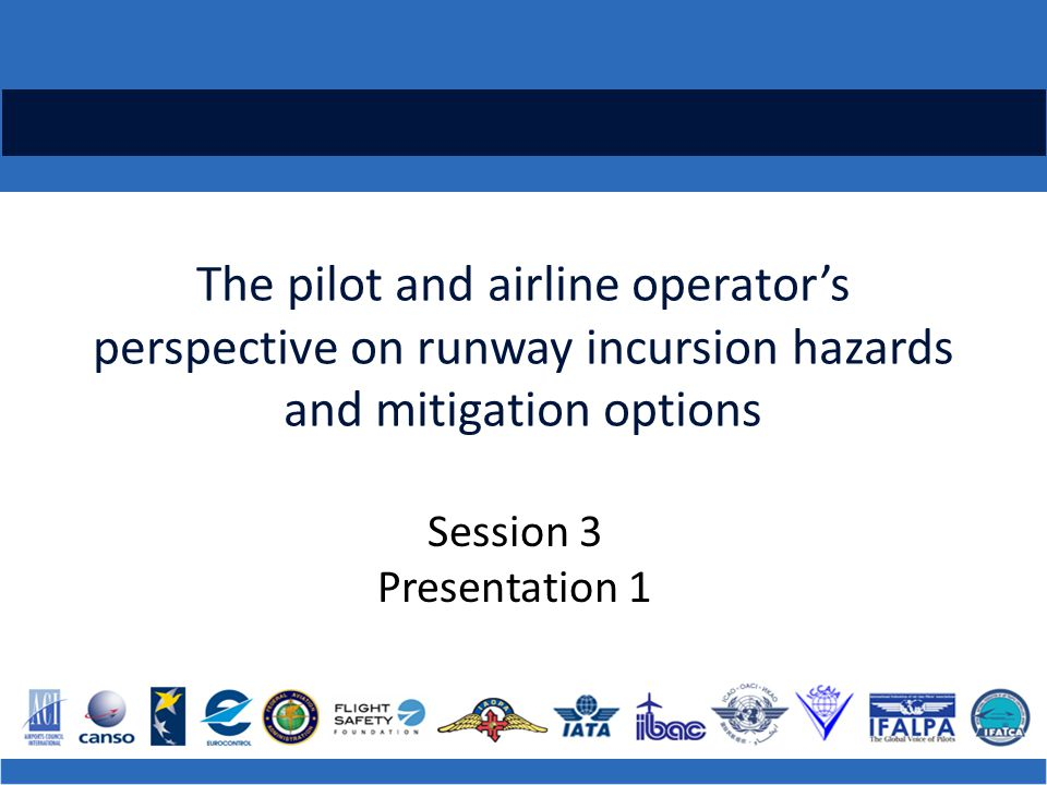 Operational Hazards Workload issues during taxiing that can result in a loss of situational awareness: Completion of pre-departure checklists Second engine start requirements Coordinating amended ATC clearances Complex taxi routing All have the potential to contribute to incursion risks