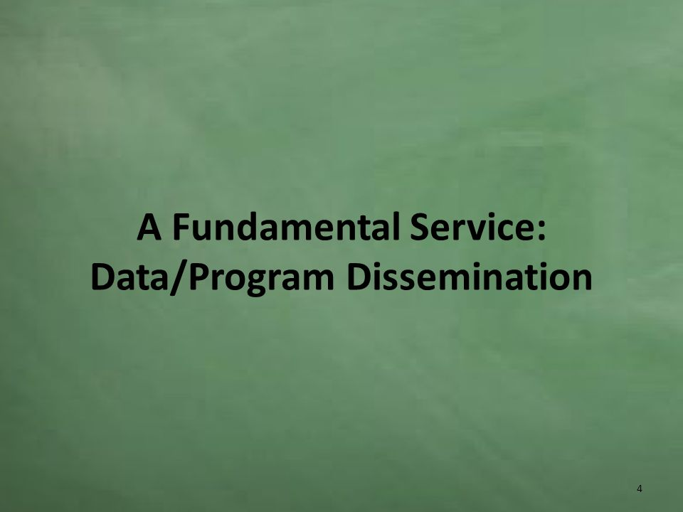 A Fundamental Service: Data/Program Dissemination 4