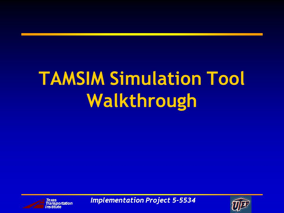 Implementation Project 5-5534 TAMSIM Simulation Tool Walkthrough