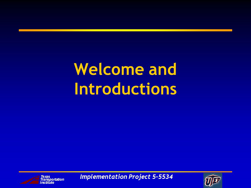 Implementation Project 5-5534 Welcome and Introductions