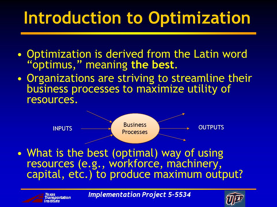 Implementation Project Introduction to Optimization Optimization is derived from the Latin word optimus, meaning the best.
