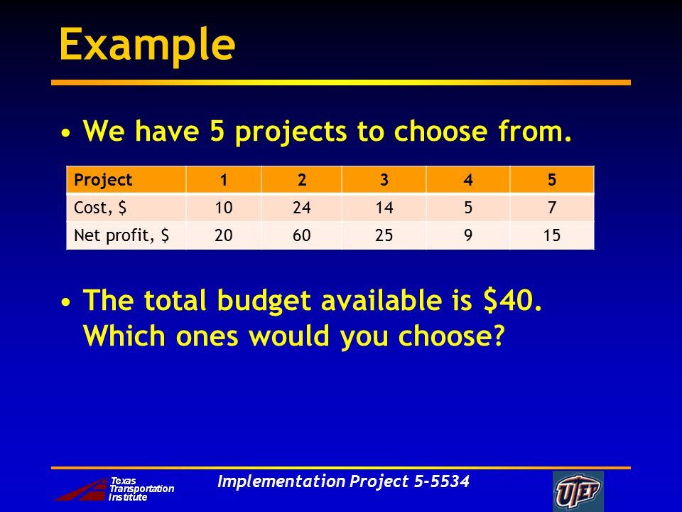 Implementation Project Example We have 5 projects to choose from.