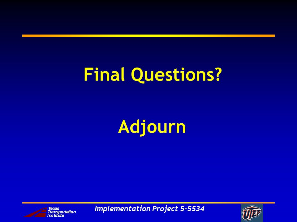 Implementation Project 5-5534 Final Questions Adjourn
